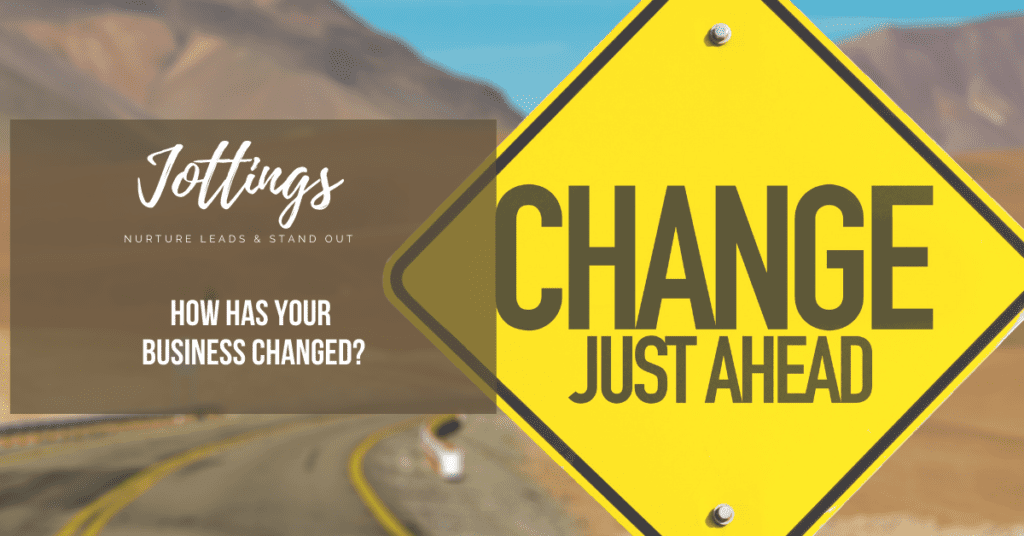 jottings-how-has-your-business-changed